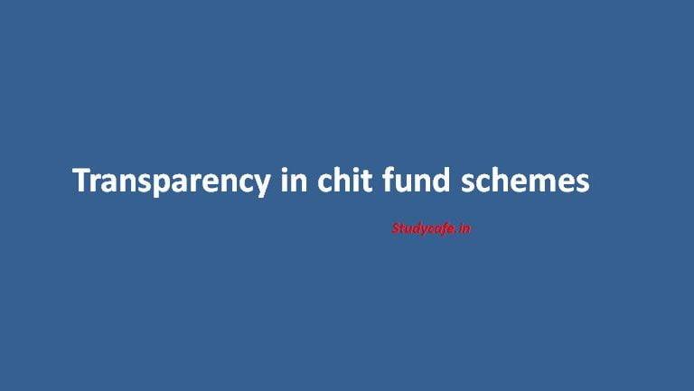 Transparency in chit fund schemes