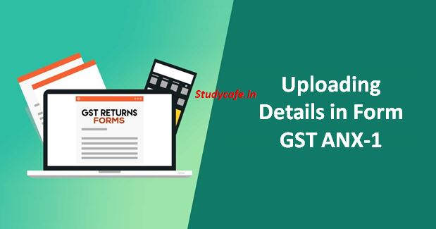 Uploading Details in Form GST ANX-1