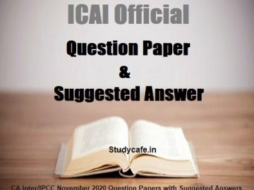 CA Inter/IPCC November 2020 Question Papers with Suggested Answers