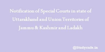 Notification of Special Courts in state of Uttarakhand and Union Territories of Jammu & Kashmir and Ladakh