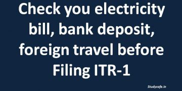 What to check before Filing ITR-1? Role of electricity bill, bank deposit etc.