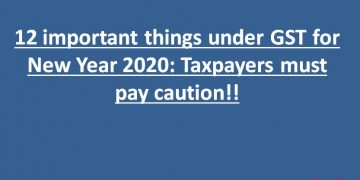 12 important things under GST for New Year 2020: Taxpayers must pay caution!!