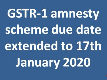 GSTR-1 amnesty scheme due date extended to 17th January 2020
