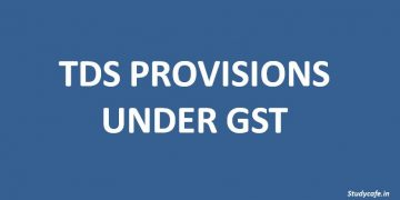 TDS PROVISIONS UNDER GST, TDS RATE IN GST, PERSONS NOTIFIED TO DEDUCT TDS
