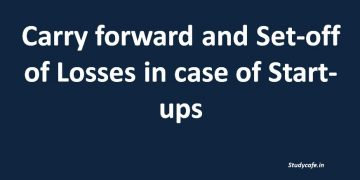 Carry forward and Set-off of Losses in case of Start-ups