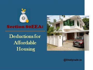 Deduction in respect of interest on loan taken for affordable housing Section 80EEA