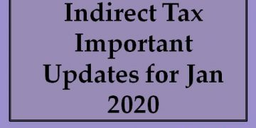 Indirect Tax Important Updates for Jan 2020