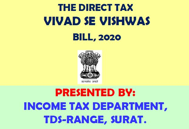 THE DIRECT TAX VIVAD SE VISHWAS BILL, 2020