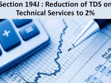 Section 194J : Reduction of TDS on Technical Services to 2%