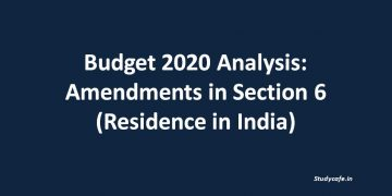 Budget 2020 Analysis: Amendments in Section 6 (Residence in India)