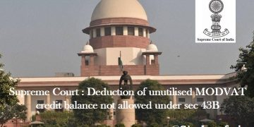 Deduction of unutilised MODVAT credit balance not allowed under sec 43B
