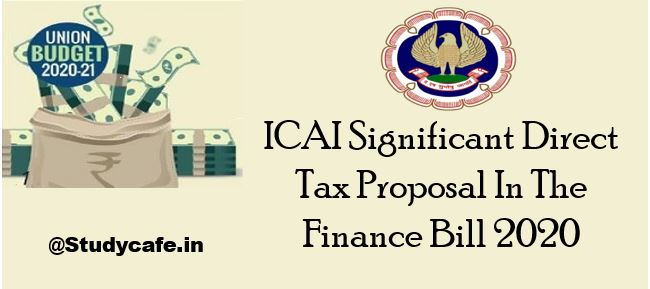 ICAI Significant Direct Tax Proposal In The Finance Bill 2020