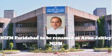 NIFM Faridabad to be renamed as Arun Jaitley NIFM