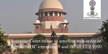 Supreme Court refuse to interfere with order of Rajesthan HC extending 9 and 9C till 12/2/2020