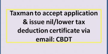 Taxman to accept application & issue nil/lower tax deduction certificate via email: CBDT