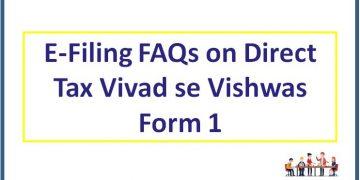 E-Filing FAQs on Direct Tax Vivad se Vishwas Form 1