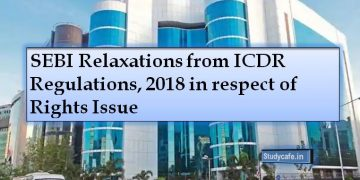 SEBI Relaxations from ICDR Regulations, 2018 in respect of Rights Issue