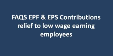 FAQS EPF & EPS Contributions relief to low wage earning employees