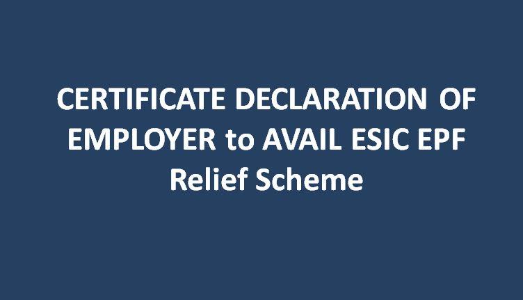 CERTIFICATE DECLARATION OF EMPLOYER to AVAIL ESIC EPF Relief Scheme