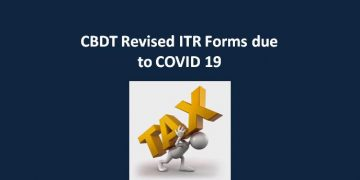 CBDT Revised ITR Forms due to COVID 19