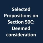 Selected Propositions on Section 50C: Deemed consideration
