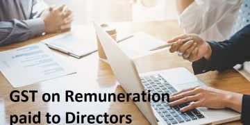 GST on Remuneration paid to Directors