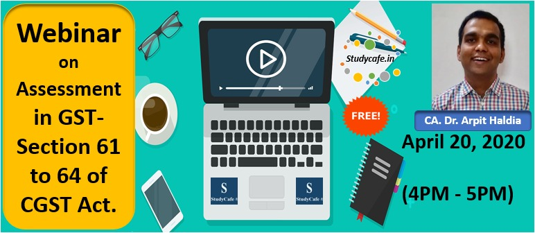 Webinar on Assessment in GST-Section 61 to 64 of CGST Act