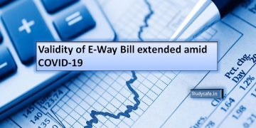 Validity of E-Way Bill extended amid COVID-19