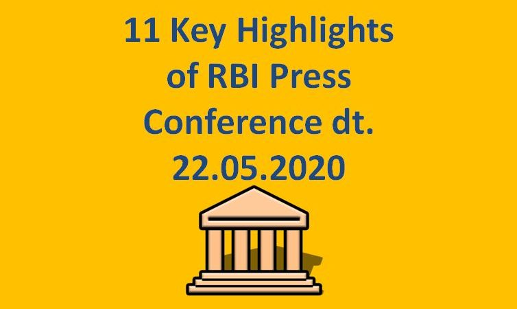 11 Key Highlights of RBI Press Conference dt. 22.05.2020