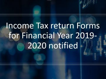 Income Tax return Forms for Financial Year 2019-2020 notified