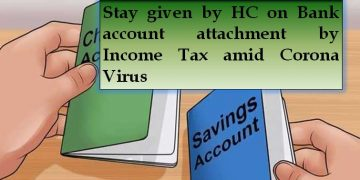Stay given by HC on Bank account attachment amid Corona Virus