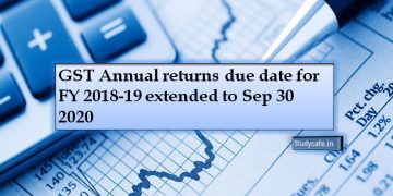 GST Annual returns due date for FY 2018-19 extended to Sep 30 2020