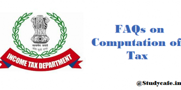 FAQs on Computation of Tax with examples and illustrations