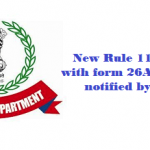 New Rule 114-I along with form 26AS has been notified by CBDT