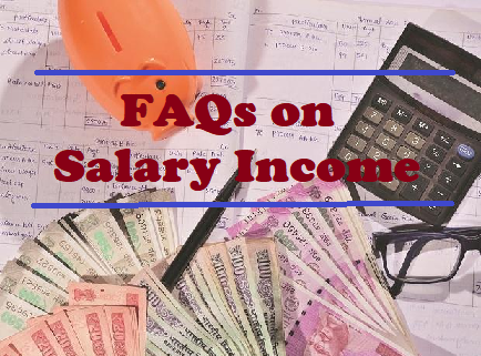 Taxability of Salary Income FAQS