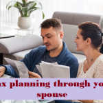 Tax planning through your spouse