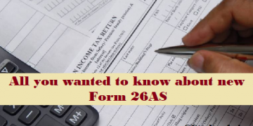 All you wanted to know about new Form 26AS