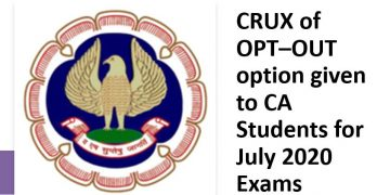 CRUX of OPT–OUT option given to CA Students for July 2020 Exams