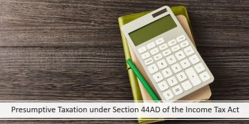 Presumptive Taxation underSection 44ADof the Income Tax Act