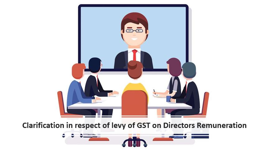Clarification in respect of levy of GST on Directors Remuneration