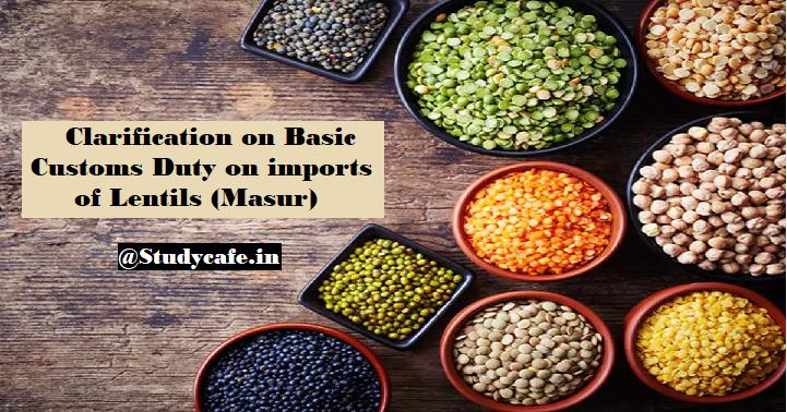 Clarification on Basic Customs Duty on imports of Lentils (Masur)