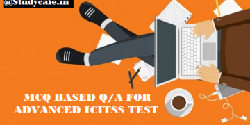MCQ BASED Q/A FOR ADVANCED ICITSS TEST
