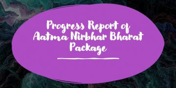 Progress Report of Aatma Nirbhar Bharat Package