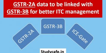 GSTR-2A data to be linked with GSTR-3B for better ITC management