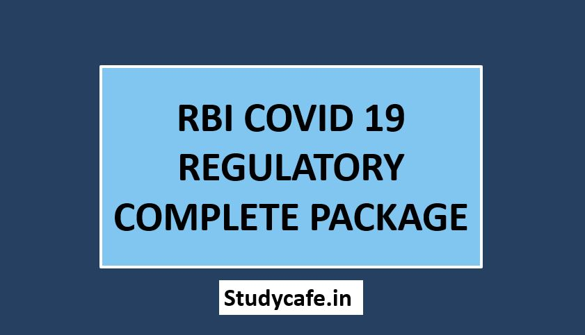 RBI COVID 19 REGULATORY COMPLETE PACKAGE