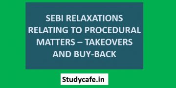 SEBI RELAXATIONS RELATING TO PROCEDURAL MATTERS – TAKEOVERS AND BUY-BACK