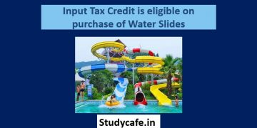 Input Tax Credit is eligible on purchase of Water Slides