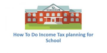 How To Do Income Tax planning for school