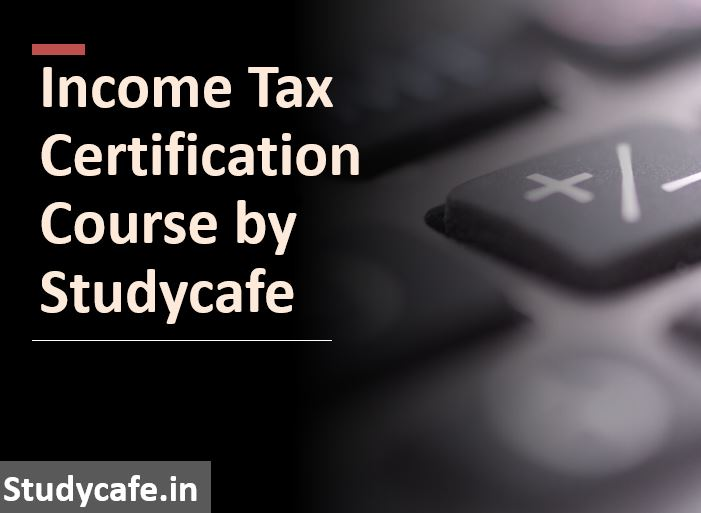 Online Income Tax Certification Course by Studycafe