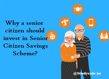 Why a senior citizen should invest in Senior Citizen Savings Scheme?
